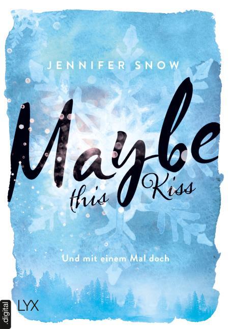 Cover-Bild Maybe this Kiss – Und mit einem Mal doch