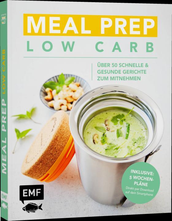 Cover-Bild Meal Prep Low Carb – über 50 schnelle und gesunde Gerichte zum Mitnehmen