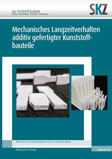 Cover-Bild Mechanisches Langzeitverhalten additiv gefertigter Kunststoffbauteile