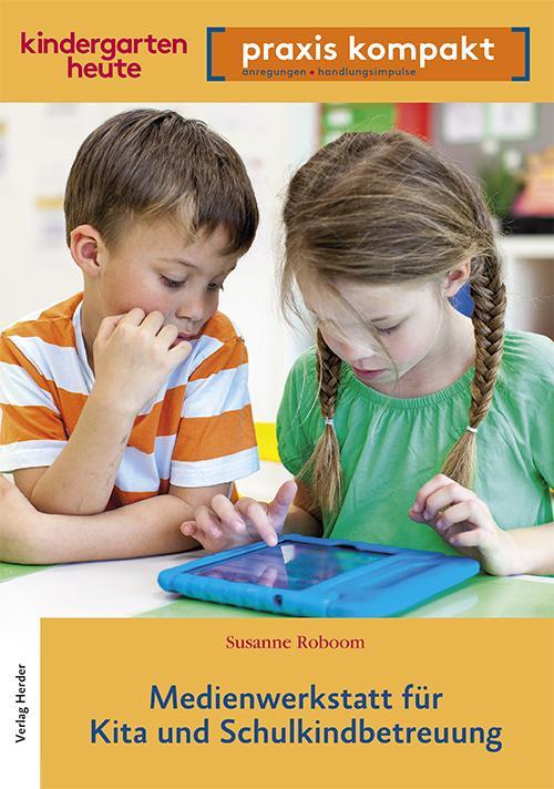 Cover-Bild Medienwerkstatt für Kita und Schulkindkindbetreuung