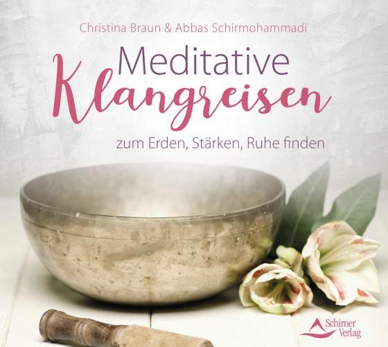 Cover-Bild Meditative Klangreisen zum Erden, Stärken, Ruhe finden