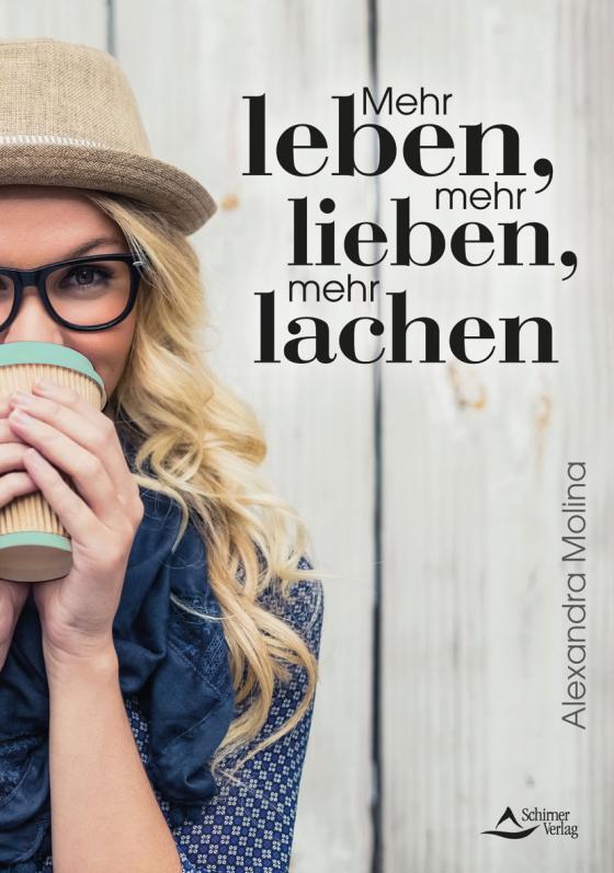 Cover-Bild Mehr leben, mehr lieben, mehr lachen