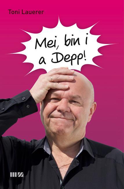Cover-Bild Mei, bin i a Depp!