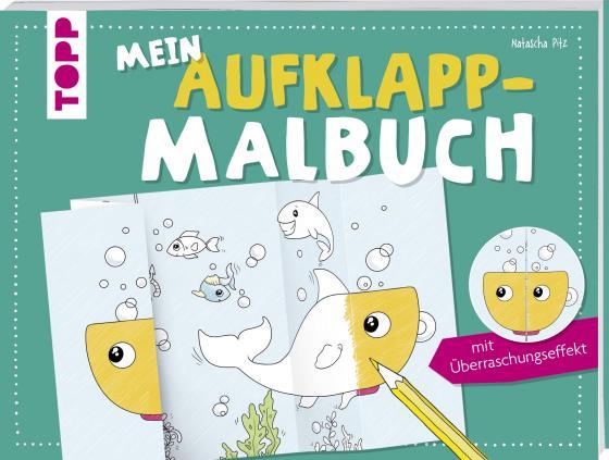 Cover-Bild Mein Aufklapp-Malbuch mit Überraschungseffekt