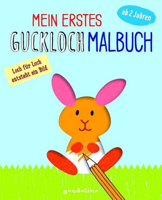 Cover-Bild Mein erstes Guckloch-Malbuch für Kinder ab 2 Jahre (Häschen). Ein Kreativ-Mitmachbuch zum Ausmalen und Fertigmalen: Loch für Loch und Seite für Seite entsteht dein eigenes Bild!