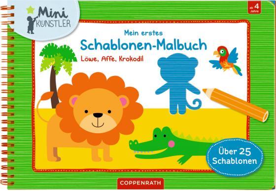 Cover-Bild Mein erstes Schablonen-Malbuch: Löwe, Affe, Krokodil