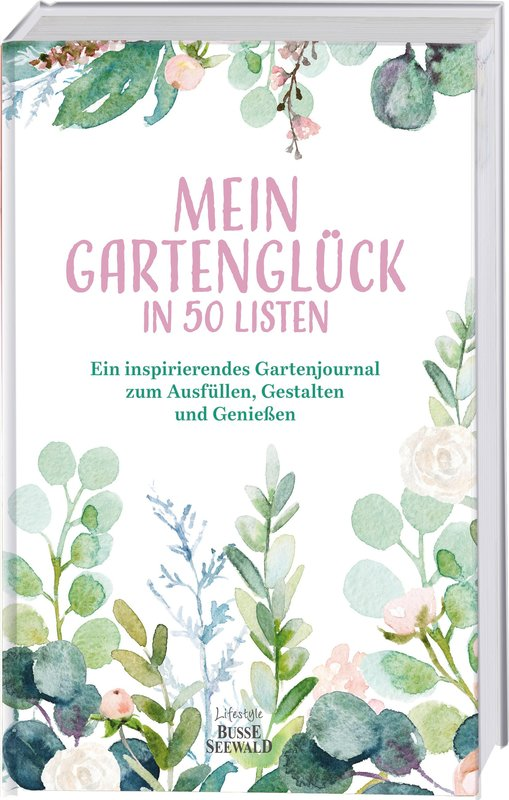 Cover-Bild Mein Gartenglück in 50 Listen