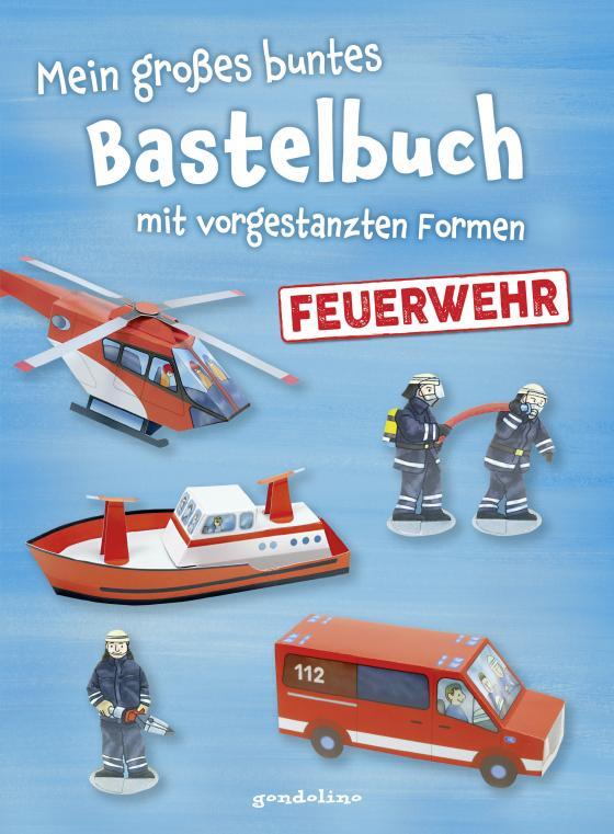 Cover-Bild Mein großes buntes Bastelbuch - Feuerwehr