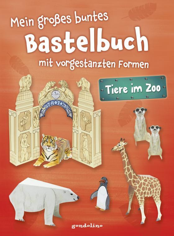 Cover-Bild Mein großes buntes Bastelbuch - Tiere im Zoo