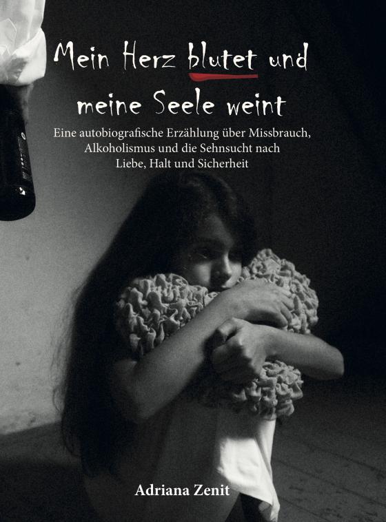 Cover-Bild Mein Herz blutet und meine Seele weint