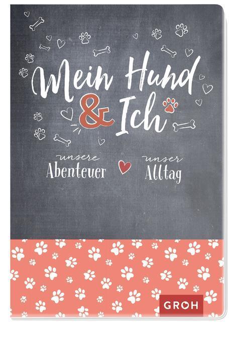 Cover-Bild Mein Hund & ich - Unsere Abenteuer, unser Alltag