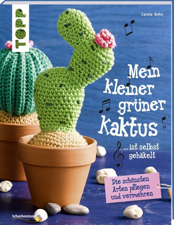 Cover-Bild Mein kleiner grüner Kaktus ist selbst gehäkelt (kreativ.kompakt.)