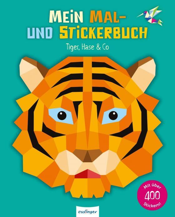 Cover-Bild Mein Mal- und Stickerbuch: Tiger, Hase & Co