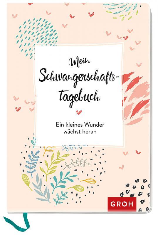 Cover-Bild Mein Schwangerschaftstagebuch: Ein kleines Wunder wächst heran