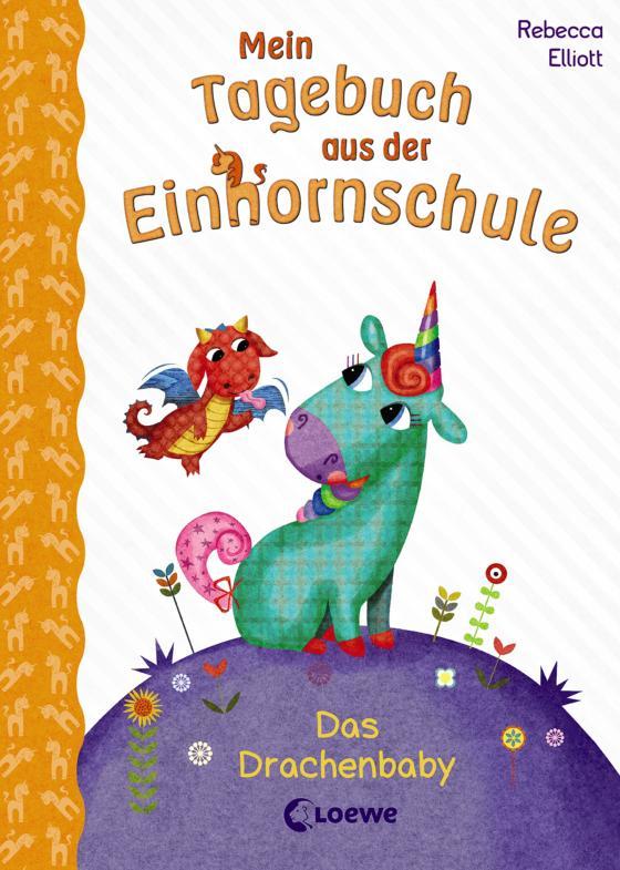 Cover-Bild Mein Tagebuch aus der Einhornschule - Das Drachenbaby