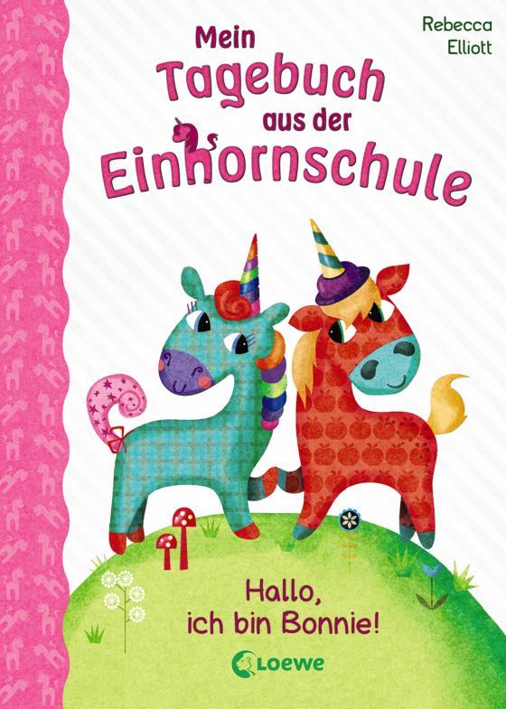 Cover-Bild Mein Tagebuch aus der Einhornschule - Hallo, ich bin Bonnie!