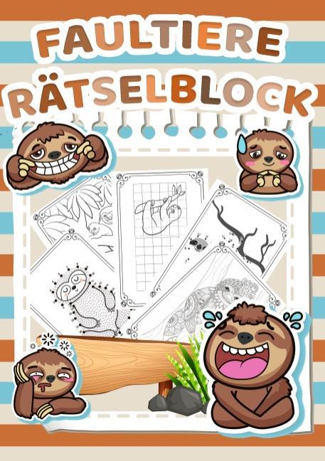 Cover-Bild Mein Vorschul und Grundschul Rätselblock (Faultier-Edition) - Rätsel für Kinder ab 5 Jahren - Logikrätsel, Malbuch, Labyrinthe und vieles mehr Rätselspiele im Rätselbuch