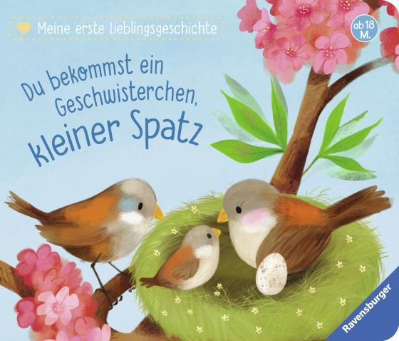 Cover-Bild Meine erste Lieblingsgeschichte: Du bekommst ein Geschwisterchen, kleiner Spatz