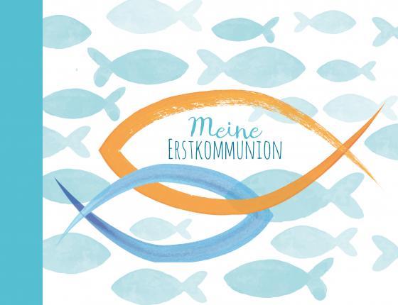 Cover-Bild Meine Erstkommunion - Eintragealbum