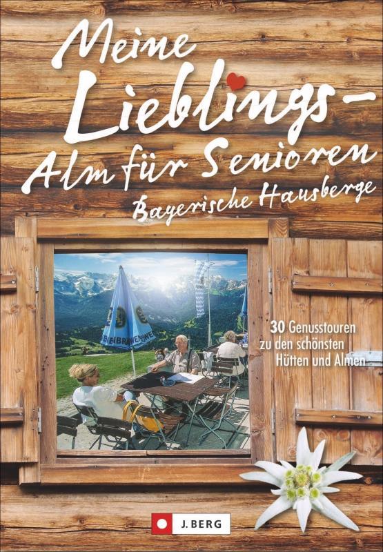 Cover-Bild Meine Lieblings-Alm für Senioren Bayerische Hausberge