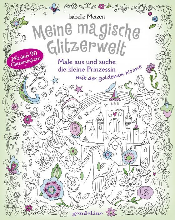 Cover-Bild Meine magische Glitzerwelt – Male aus und suche die kleine Prinzessin mit der goldenen Krone