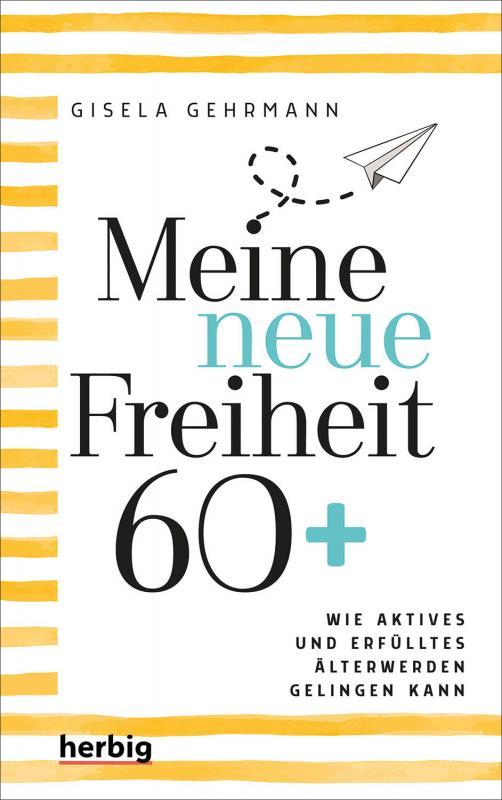 Cover-Bild Meine neue Freiheit 60+