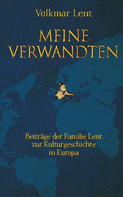 Cover-Bild Meine Verwandten - Beiträge der Familie Lent zur Kulturgeschichte in Europa