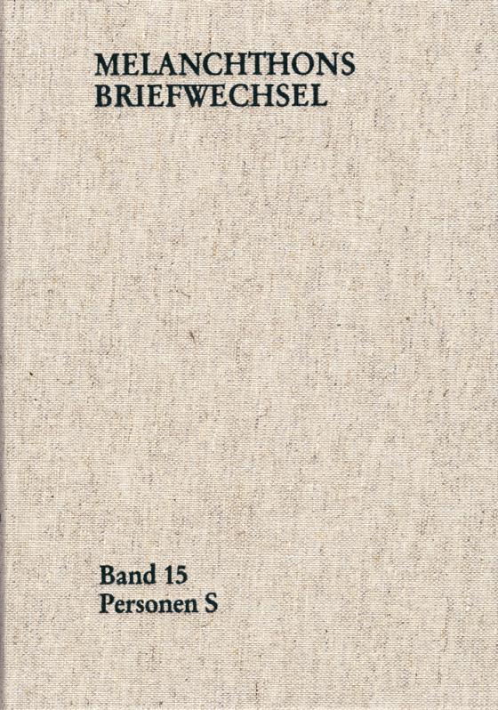 Cover-Bild Melanchthons Briefwechsel / Regesten (mit Registern). Band 15: Personen S