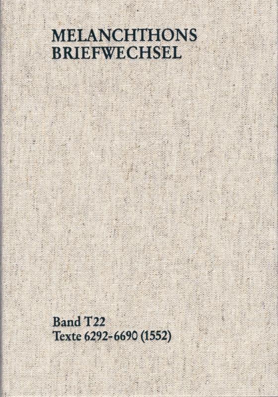 Cover-Bild Melanchthons Briefwechsel / Textedition. Band T 22: Texte 6292-6690 (1552)