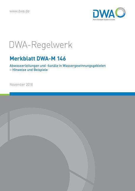Cover-Bild Merkblatt DWA-M 146 Abwasserleitungen und -kanäle in Wassergewinnungsgebieten - Hinweise und Beispiele