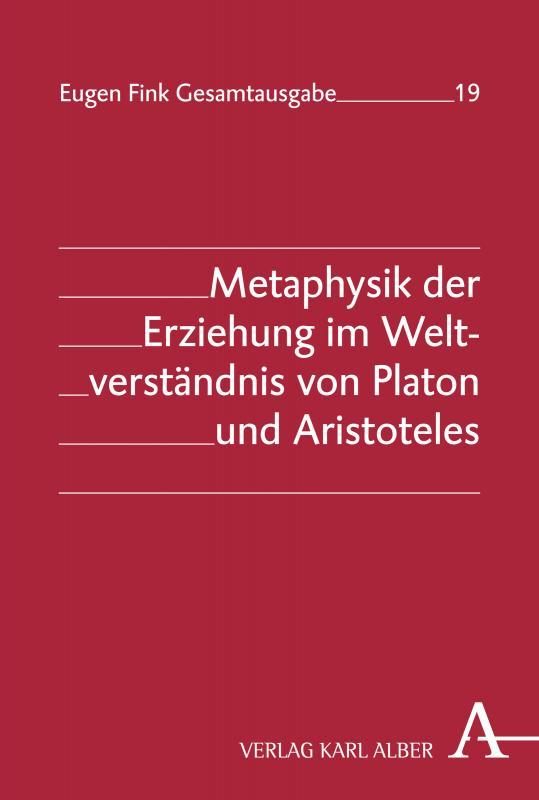 Cover-Bild Metaphysik der Erziehung im Weltverständnis von Platon und Aristoteles