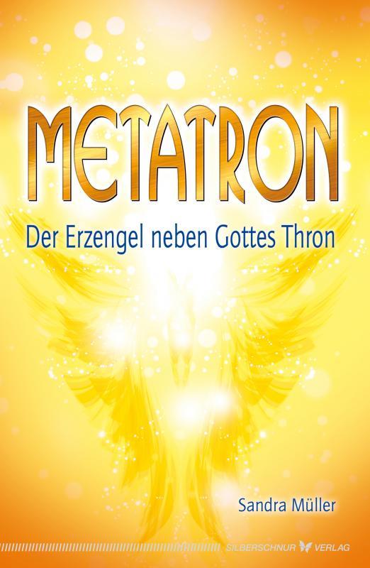 Cover-Bild Metatron - Der Erzengel neben Gottes Thron