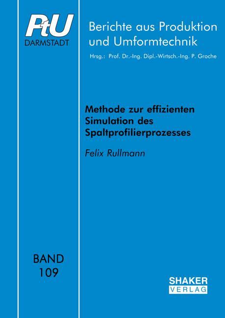 Cover-Bild Methode zur effizienten Simulation des Spaltprofilierprozesses