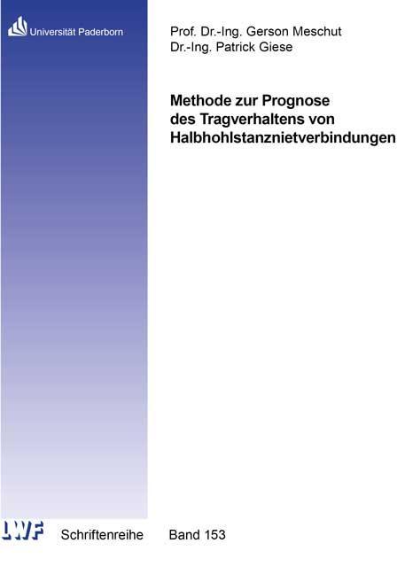 Cover-Bild Methode zur Prognose des Tragverhaltens von Halbhohlstanznietverbindungen