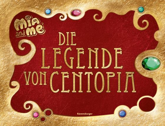 Cover-Bild Mia and me: Die Legende von Centopia