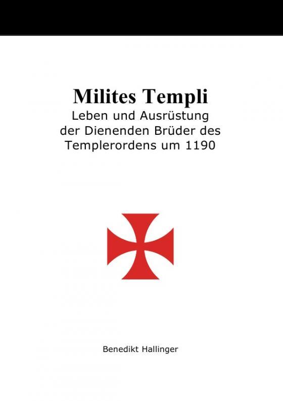 Cover-Bild Milites Templi - Leben und Ausrüstung der Dienenden Brüder des Templerordens um 1190