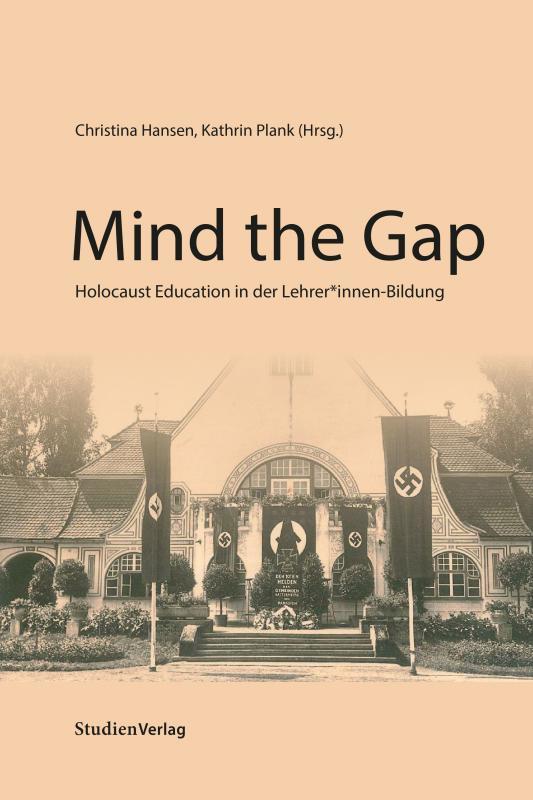 Cover-Bild Mind the gap: Holocaust Education in der LehrerInnenbildung