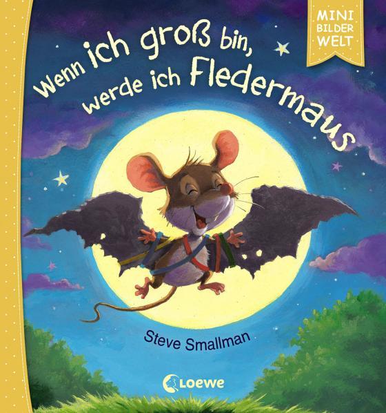Cover-Bild Mini-Bilderwelt - Wenn ich groß bin, werde ich Fledermaus