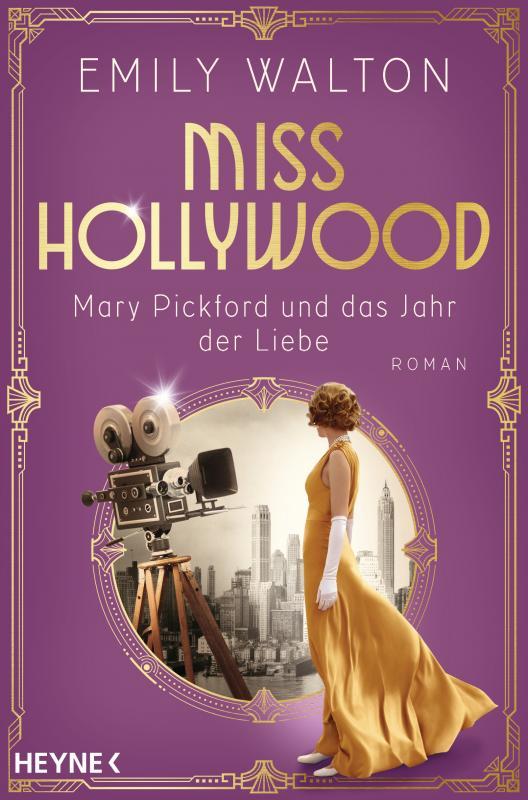 Cover-Bild Miss Hollywood - Mary Pickford und das Jahr der Liebe