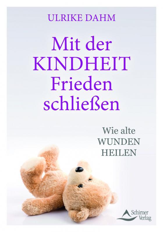 Cover-Bild Mit der Kindheit Frieden schließen