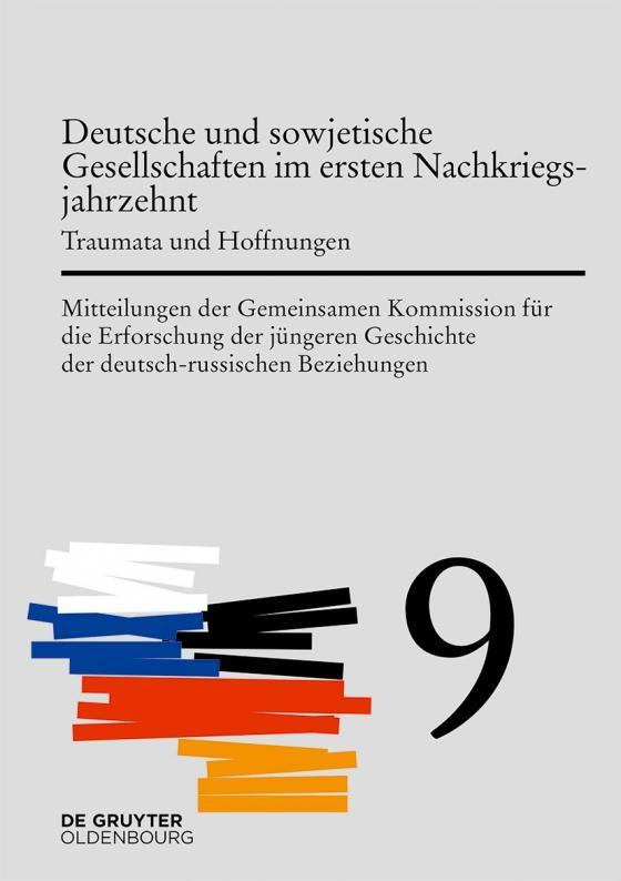 Cover-Bild Mitteilungen der Gemeinsamen Kommission für die Erforschung der jüngeren... / Deutsche und sowjetische Gesellschaften im ersten Nachkriegsjahrzehnt