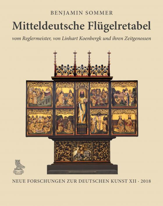 Cover-Bild Mitteldeutsche Flügelretabel vom Reglermeister, von Linhart Koenbergk und ihren Zeitgenossen