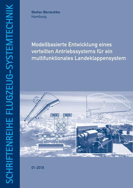Cover-Bild Modellbasierte Entwicklung eines verteilten Antriebssystems für ein multifunktionales Landeklappensystem