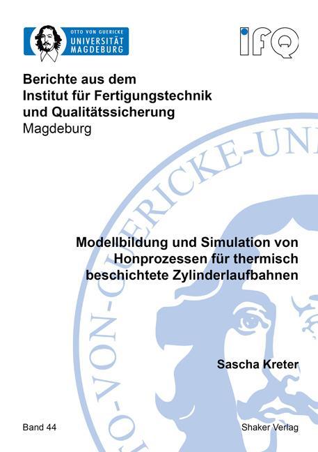 Cover-Bild Modellbildung und Simulation von Honprozessen für thermisch beschichtete Zylinderlaufbahnen