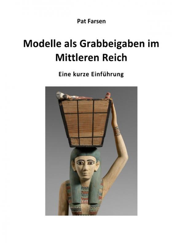 Cover-Bild Modelle als Grabbeigaben im Mittleren Reich