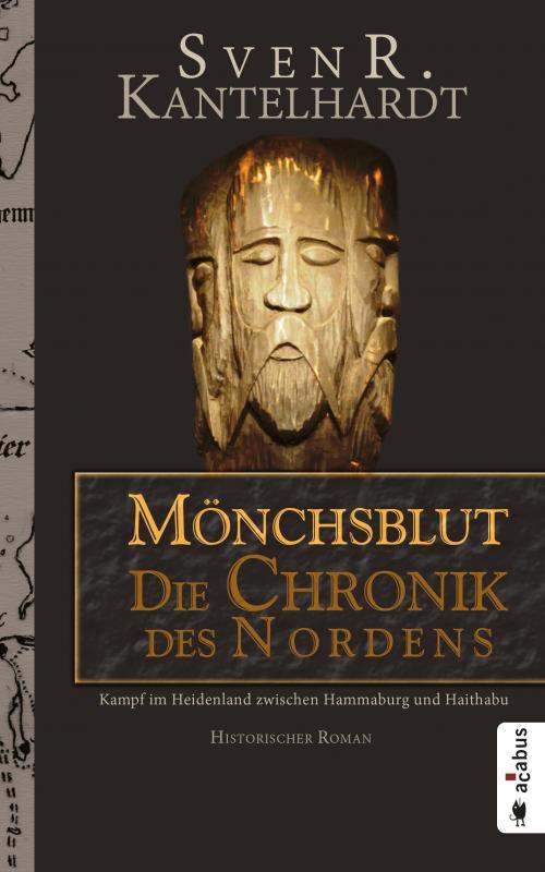 Cover-Bild Mönchsblut - Die Chronik des Nordens. Kampf im Heidenland zwischen Hammaburg und Haithabu