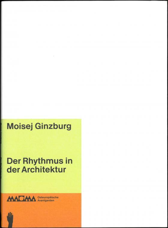 Cover-Bild Moisej Ginzburg. Der Rhythmus in der Architektur