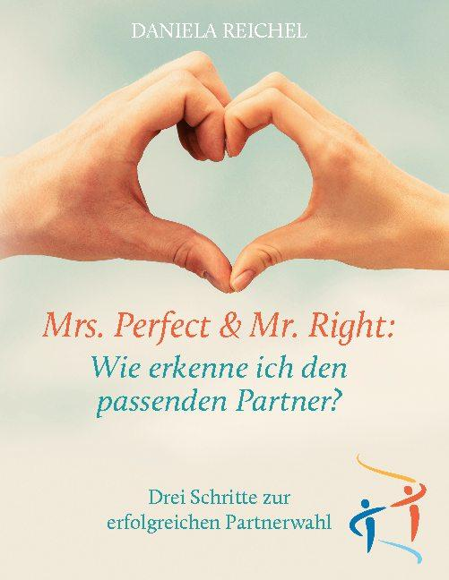 Cover-Bild Mrs. Perfect & Mr. Right: Wie erkenne ich den passenden Partner?