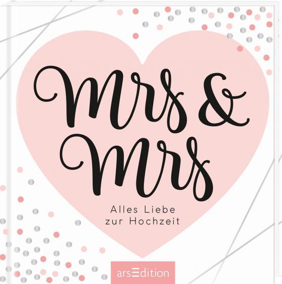 Cover-Bild Mrs & Mrs - wunderschöne Geschenkidee für ein lesbisches Paar / zur Ehe für alle