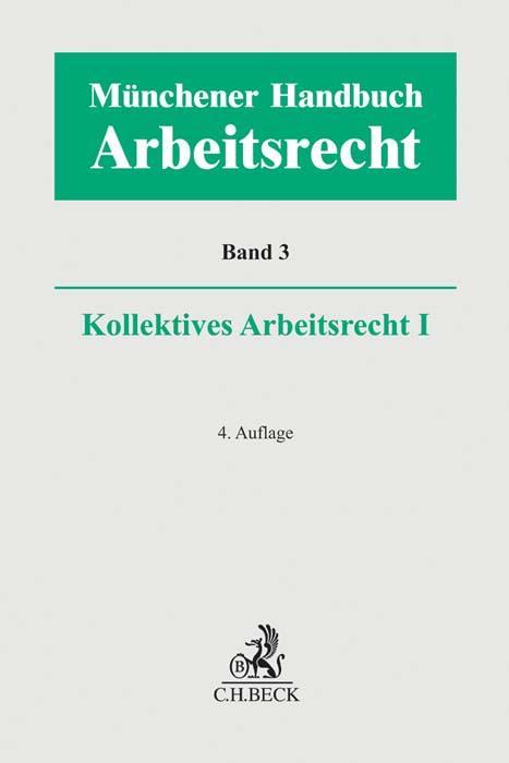 Cover-Bild Münchener Handbuch zum Arbeitsrecht Bd. 3: Kollektives Arbeitsrecht I